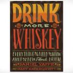 Drink More Wiskey by Daniel Yaffe