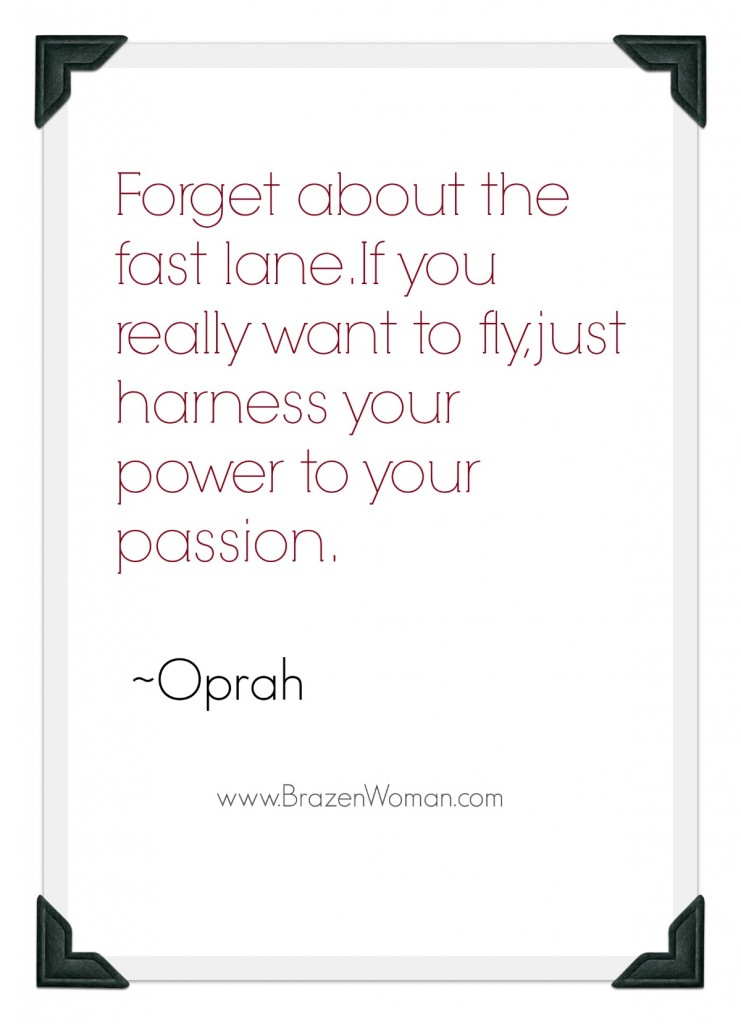 Oprah Quote Harness Power to Passion