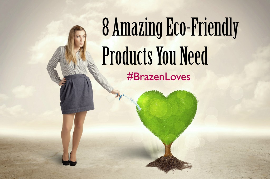 8 Amazing Eco-Friendly Products You Need
