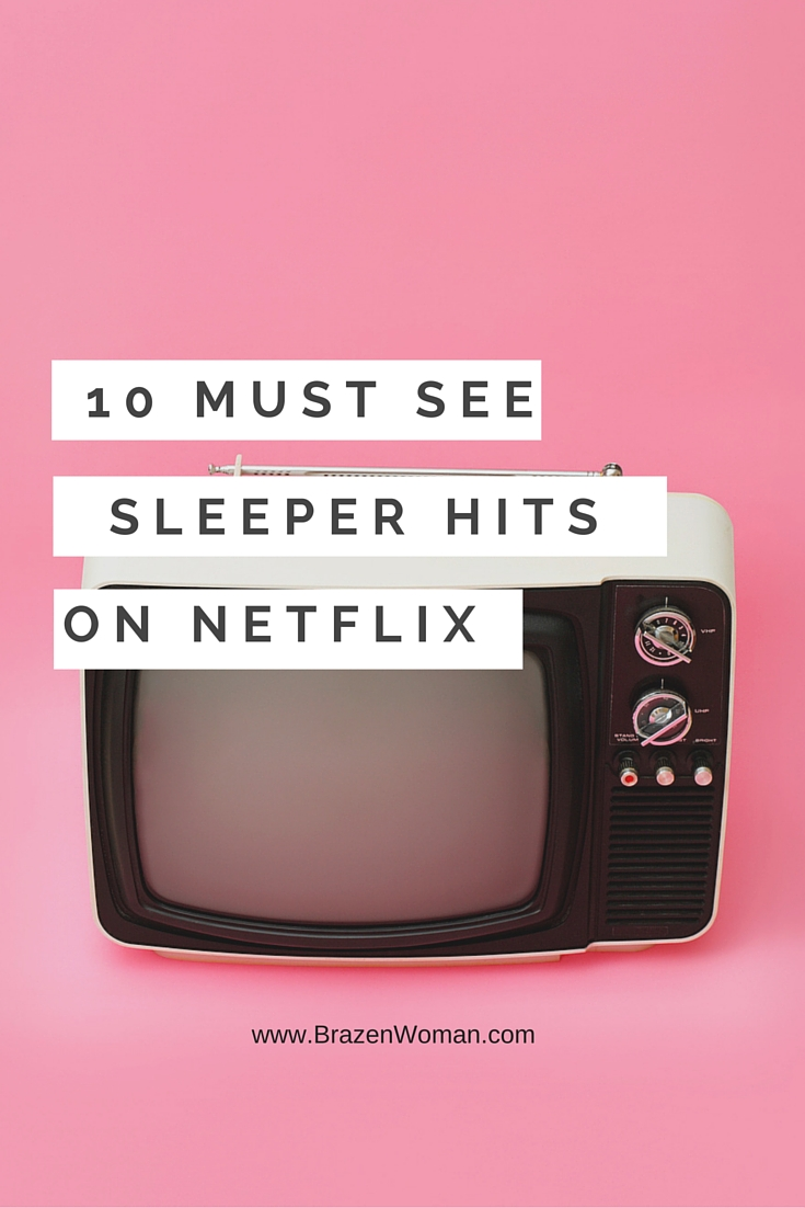 Tune In: 10 Sleeper Hits To Watch On Netflix